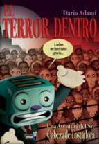 el terror dentro. una aventura del sr. cabeza de tostadora-dario adanti-9788496706088