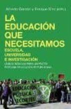 la educacion que necesitamos escuela, universidad e investigacion-alberto garzon espinosa-enrique diez sanz-9788496797888