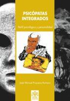 psicopatas integrados: perfil psicologico y personalidad jose manuel pozueco romero 9788497273688