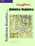 problemas resueltos de quimica organica-francisco garcia calvo-flores-9788497324588