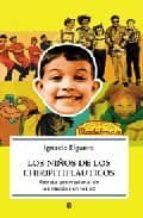 los niños de los chiripitiflauticos: retrato generacional de los nacidos en los 60-ignacio elguero de olavide-9788497345088