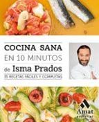 cocina sana en 10 minutos-isma prados soto-9788497358088