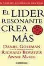 el lider resonante crea mas-daniel goleman-richard boyatzis-anne mckee-9788497598088