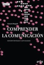 comprender la comunicacion-antonio pasquali-9788497841788
