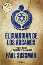 el guardian de los arcanos-paul sussman-9788497939188