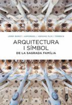 arquitectura i símbol de la sagrada família armand puig 9788498092288