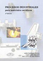 procesos industriales para materiales metalicos (2ª ed.)-9788498213188