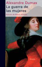la guerra de las mujeres (ebook)-alexandre dumas-9788498415988