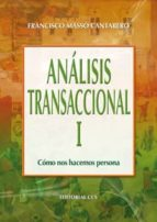 analisis transaccional,tomo i: como nos hacemos persona-francisco masso cantarero-9788498421088