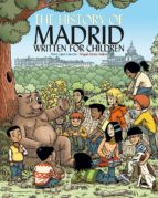 the history of madrid written for children pedro lopez carcelen miguel gomez andrea 9788498733488