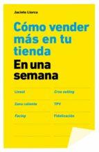 El libro de Como vender mas en tu tienda en una semana autor JACINTO LLORCA EPUB!