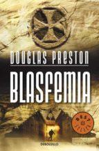 blasfemia douglas preston 9788499082288