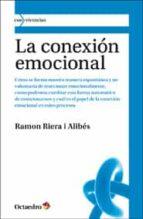 conexion emocional: como se forma nuestra manera espontanea y no voluntaria de reaccionar emocionalmente-ramon riera i alibes-9788499211688
