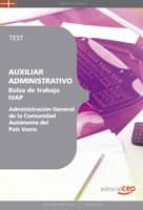 AUXILIAR ADMINISTRATIVO DE LA ADMINISTRACION GENERAL DE LA COMUNI DAD AUTONOMA DEL PAIS VASCO. BOLSA DE TRABAJO IVAP. TEST
