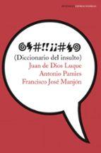 diccionario del insulto-juan de dios luque-antonio pamies-9788499426488