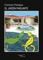 el jardín parlante (ebook)-francisco paniagua gonzález-9788499491288