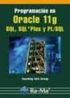 programacion en oracle 11g sql, sql * plus y pl/sql 9788499641188