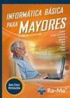 informatica basica para mayores (2ª ed.)-ana m. cruz herradon-9788499642888