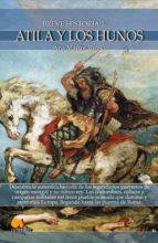breve historia de atila y los hunos (ebook)-ana martos rubio-9788499670188
