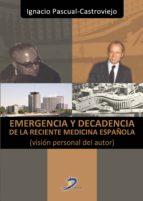 emergencia y decadencia de la reciente medicina española (ebook) ignacio pascual castroviejo 9788499697888