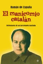 el manicomio catalán (ebook)-ramon de españa-9788499708188