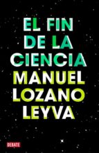 el fin de la ciencia manuel lozano leyva 9788499921488