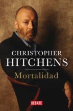 mortalidad-christopher hitchens-9788499922188