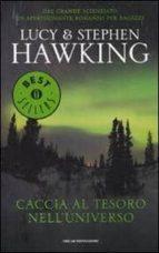 caccia al tesoro nell universo lucy hawking stephen hawking 9788804603788