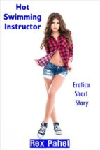 hot swimming instructor: erotica short story (ebook) 9788826046488