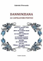 dannunziana: 22 capolavori poetici (ebook) 9788827510988