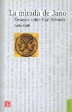 la mirada de jano: ensayos sobre carl schmitt carlo galli 9789505578788