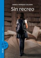 sin recreo (ebook) daniela márquez 9789561231788