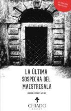 la última sospecha del maestresala (ebook) enrique carrasco molina 9789895211388