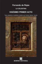 la celestina. vigésimo primer acto (texto adaptado al castellano moderno por antonio gálvez alcaide) (ebook)-antonio galvez alcaide-fernando de rojas-cdlap00002688