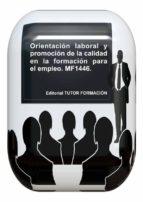 orientación laboral y promoción de la calidad en la formación para el empleo. mf1446. (ebook) cdlap00010488