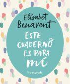 este cuaderno es para mi (ejemplar firmado por la autora)-elisabet benavent-2910020984298