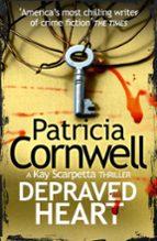 depraved heart patricia cornwell 9780007552498