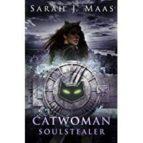 catwoman: soulstealer (dc icons series) sarah j. maas 9780141386898