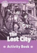 oxford read and imagine 4 the lost city activity book 9780194723398