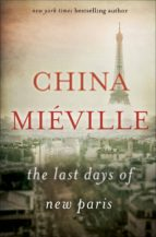 the last days of new paris-china mieville-9780345543998