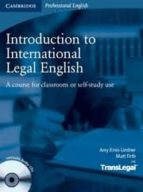 introduction to international legal english: a course for classro om of self study use: student s book with audio cds (2) amy krois lindner matt firth 9780521718998