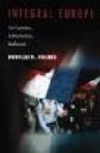 integral europe: fast capitalism, multiculturalism, neofascism douglas r. holmes 9780691050898