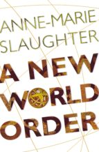 a new world order (ebook)-anne-marie slaughter-9781400825998