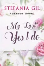 my last: yes, i do (ebook)-9781507198698
