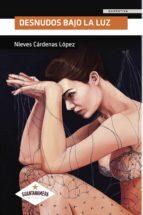 desnudos bajo la luz (ebook)-9781524304898
