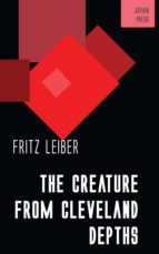 the creature from cleveland depths (ebook)-fritz leiber-9781537824598