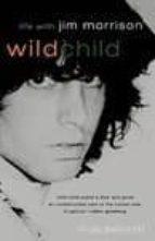Wild child: life with jim morrison Texto de descarga gratuita de libros