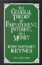 the general theory of employment, interest, and money john maynard keynes 9781573921398