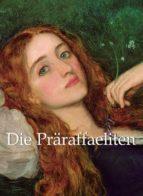 die präraffaeliten (ebook)-robert delasizeranne-9781783109098