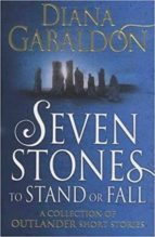 seven stones to stand or fall: a collection of outlander short stories diana gabaldon 9781784751098